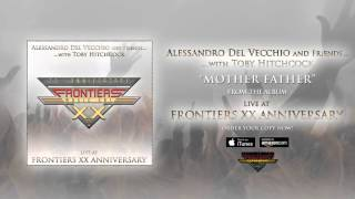 Alessandro Del Vecchio & Friends feat. Toby Hitchcock – Mother, Father (Official Audio)
