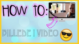 How to: Billede i video Thumbnail