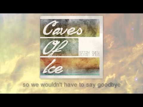 Caves of Ice [With Lyrics] By Destery Smith