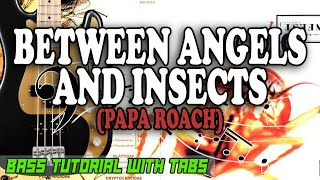 Papa Roach - Between Angels And Insects - BASS Tutorial [With Tabs] - Play Along