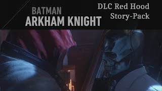 Batman: Arkham Knight - DLC Red Hood Story-Pack ✶ Let