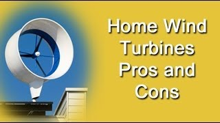 Video Home Wind Turbines - Pros And Cons download MP3, 3GP, MP4, WEBM, AVI, FLV Desember 2018