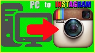 How to Upload Photos to Instagram From Computer *EASY* (2016)