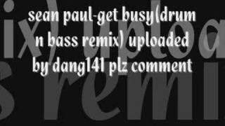 sean paul get busy(drum n bass remix)
