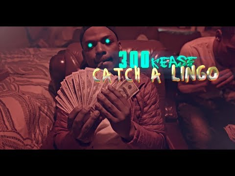 300 Kease - Catch A Lingo (SHOT BY @Cuzzoshotthis @Dahoodnerds  (Official Music Video)