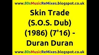 Skin Trade (S.O.S. Dub) - Duran Duran