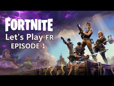 Fortnite FR Let's Play Le Début D'une Grande Aventure #1 - PS4 Pro