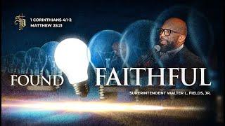 Sunday, September 13, 2020 // FOUND FAITHFUL // 1 Corinthians 4:1-2 + Matthew 25:21
