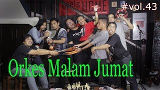 Orkes Malam Jumat Feels Like Home Show Vol.43.mp3