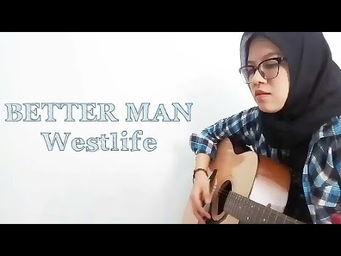 BETTER MAN - Westlife (Acoustic Cover)
