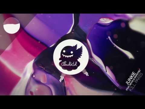 Kill Paris - Junkie (feat. Nevve & Monstre)