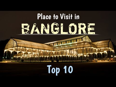 BANGALORE | Top 10 Tourist Places not to miss in Banglore| Banglore Tourism || बंगलौर