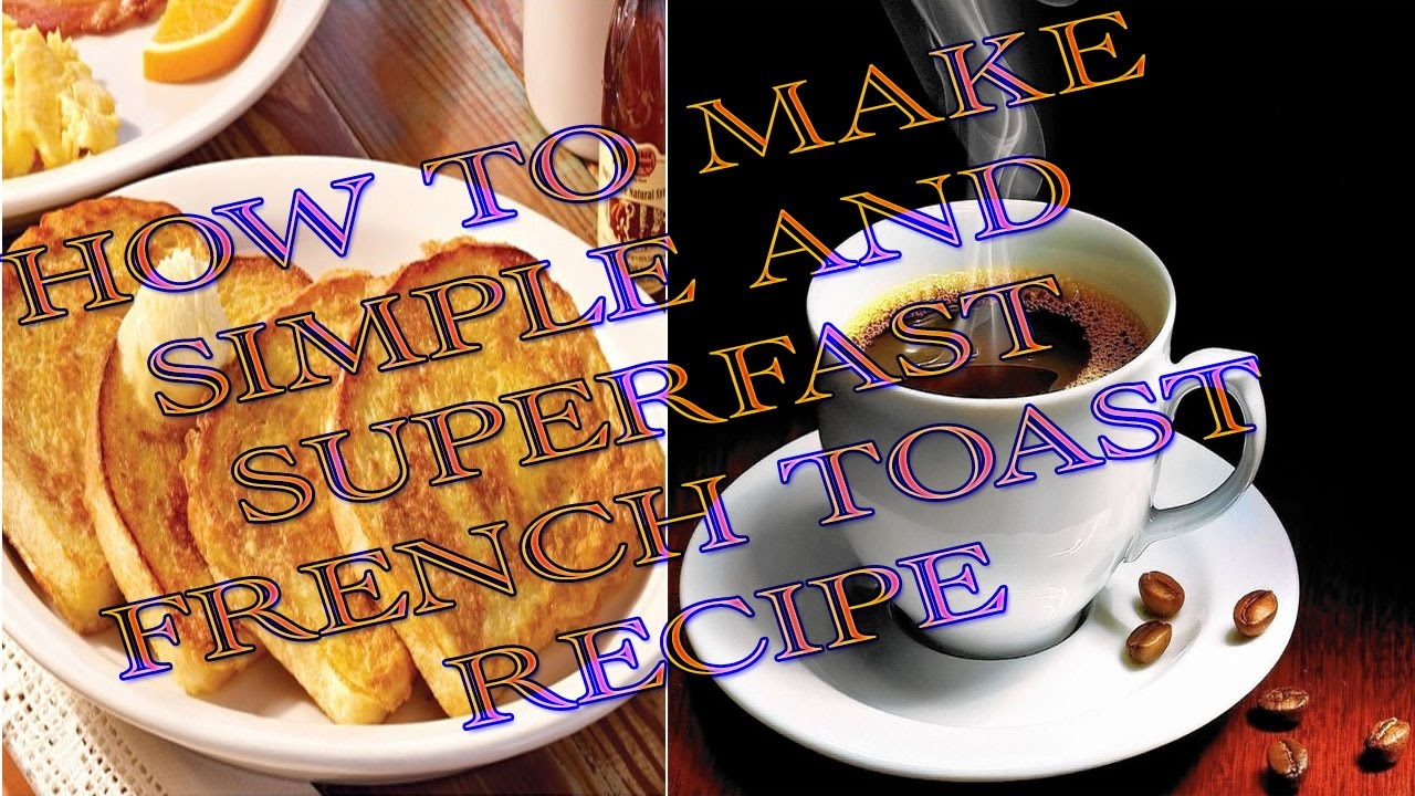 How To Make Simple And Super Fast French Toast Recipe  How To Make Simple French  Toast