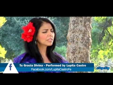 Tu Gracia Divina By Lupita Castro