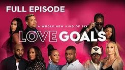 Full Episode: Episode 1 | Love Goals | Oprah Winfrey Network