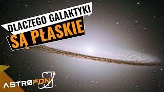 Dlaczego galaktyki są płaskie? - AstroFon