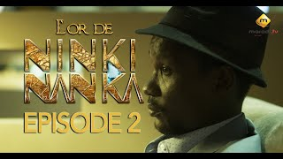 Série - L'or de Ninki Nanka - Episode 2