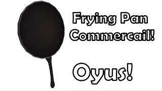 [ROBLOX Commercial Contest Entry] Frying Pan Commercial