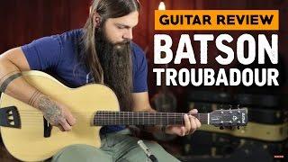 Batson Troubadour ★ Guitar Review