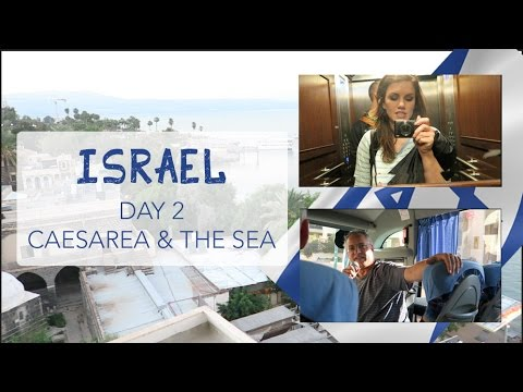 Israel Day 2 | Caesarea and the Sea