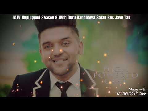 Sajan Rus Jave Tan || MTV Unplugged Season 8 With Guru Randhawa