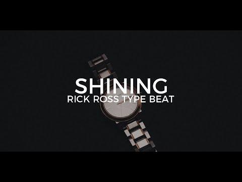 "Rick Ross type beat ""Shining""      Free Type Beat 2018"