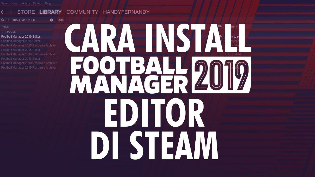 Cara Download Football Manager 2019 Editor