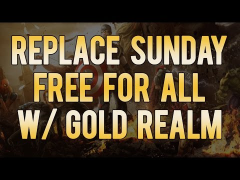 REPLACE SUNDAY FREE FOR ALL WITH GOLD REALM!!!