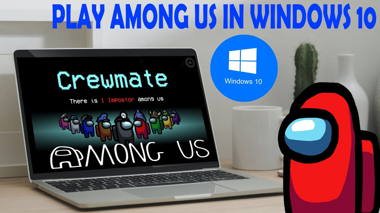 How To Download Among Us On Pc Windows 10 Install Play Among Us On Pc Laptop For Free Among Us Youtube