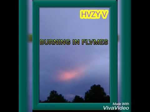HVZY V - BURNING IN FLVMES