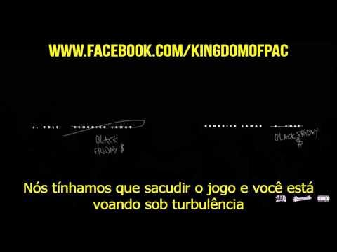 J. Cole & Kendrick Lamar - Black Friday [LEGENDADO PT-BR] - www.facebook/KingdomOfPac