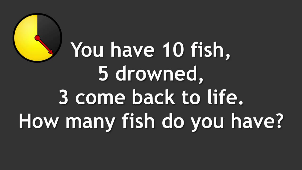 Dead fish riddle youtube for 10 fish are in a tank riddle answer