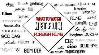 Netflix Picks: FOREIGN FILMS | Cineclub