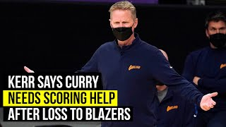 Kerr says Curry needs more help on offensive end after loss to Trail Blazers