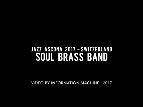 Soul Brass Band | Jazz Ascona 2017, Switzerland | June 24, 2017