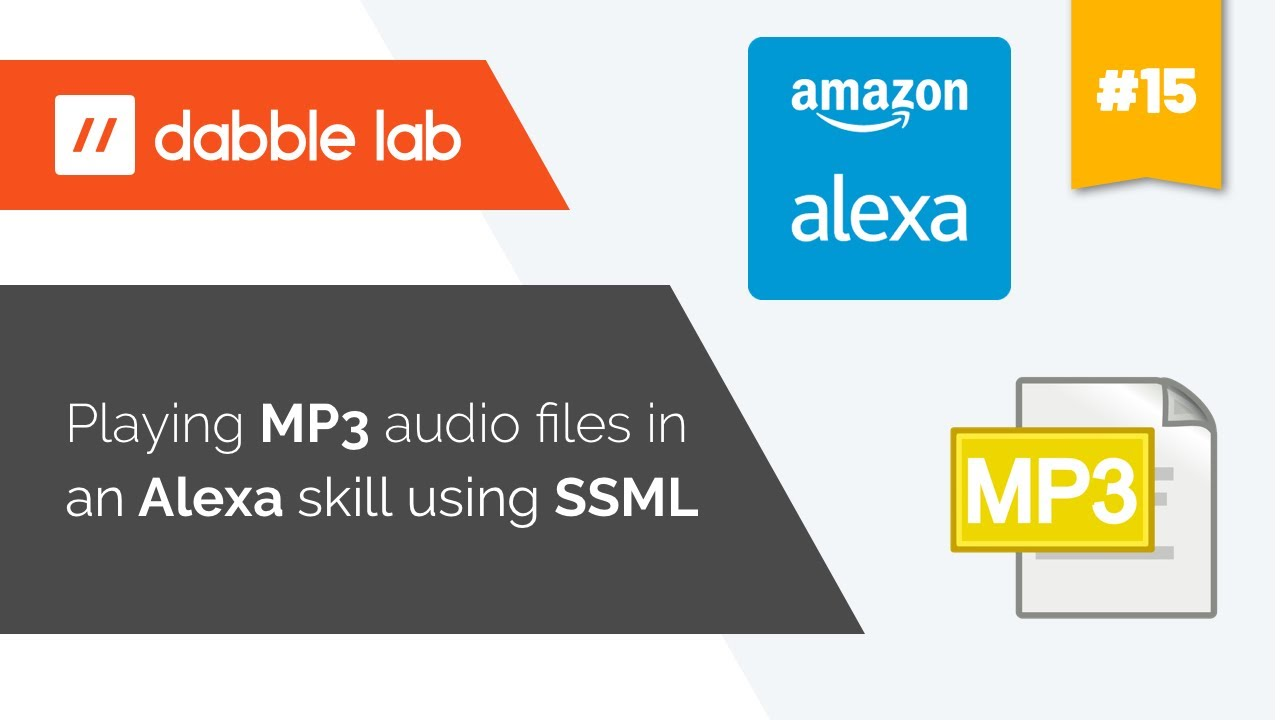 Mp3 Audio Playing Mp3 Audio Files In An Alexa Skill Using Ssml Dabble Lab 15