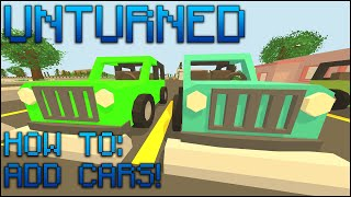 Unturned 3.0 - How To Map Editor #1 - How To Add Cars To Your Map
