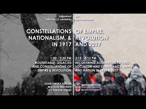 Constellations of Empire, Nationalism and Revolution in 1917 and 2017  – Roundtable