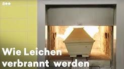 Bestattung: Wie Leichen verbrannt werden