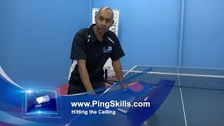 Hitting the Ceiling | Table Tennis | PingSkills