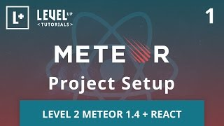 Level 2 Meteor + React #1 - Project Setup
