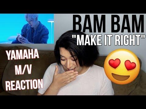Make It Right GOT7 (BAMBAM) OFFICIAL MV by Yamaha QBIX REACTION
