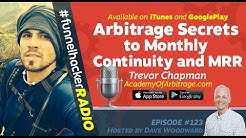 Trevor Chapman, Arbitrage Secrets to Monthly Continuity and MRR