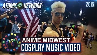 AtomicNetwork Presents: Anime Midwest 2015 - Cosplay Music Video