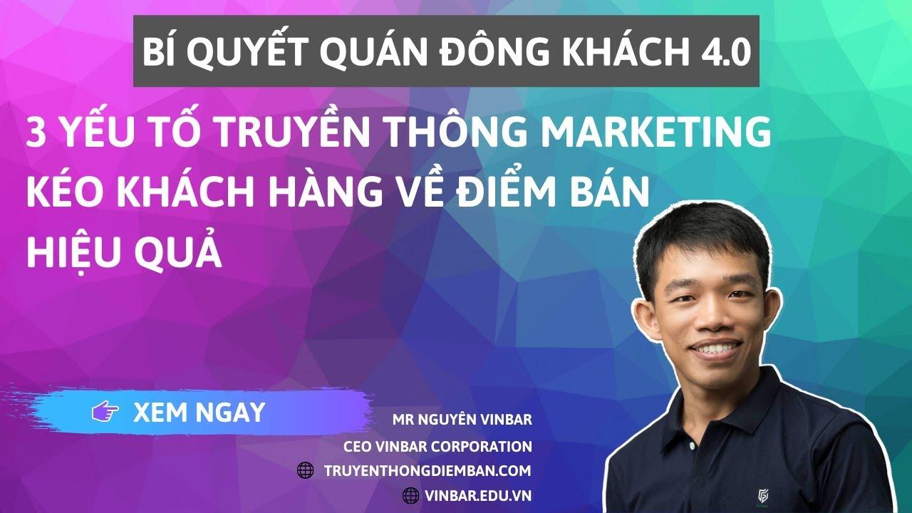 #3 Yếu Tố Truyền Thông Marketing Kéo Khách Hàng Về Điểm Bán Hiệu Quả | Vinbar