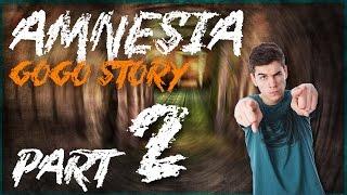 ► AMNESIA - GOGO STORY #2 - SOM MALIČKÝ! ◄