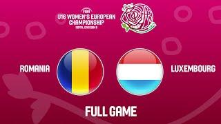 Romania v Luxembourg - Full Game - FIBA U16 Women's European Championship Division B 2019