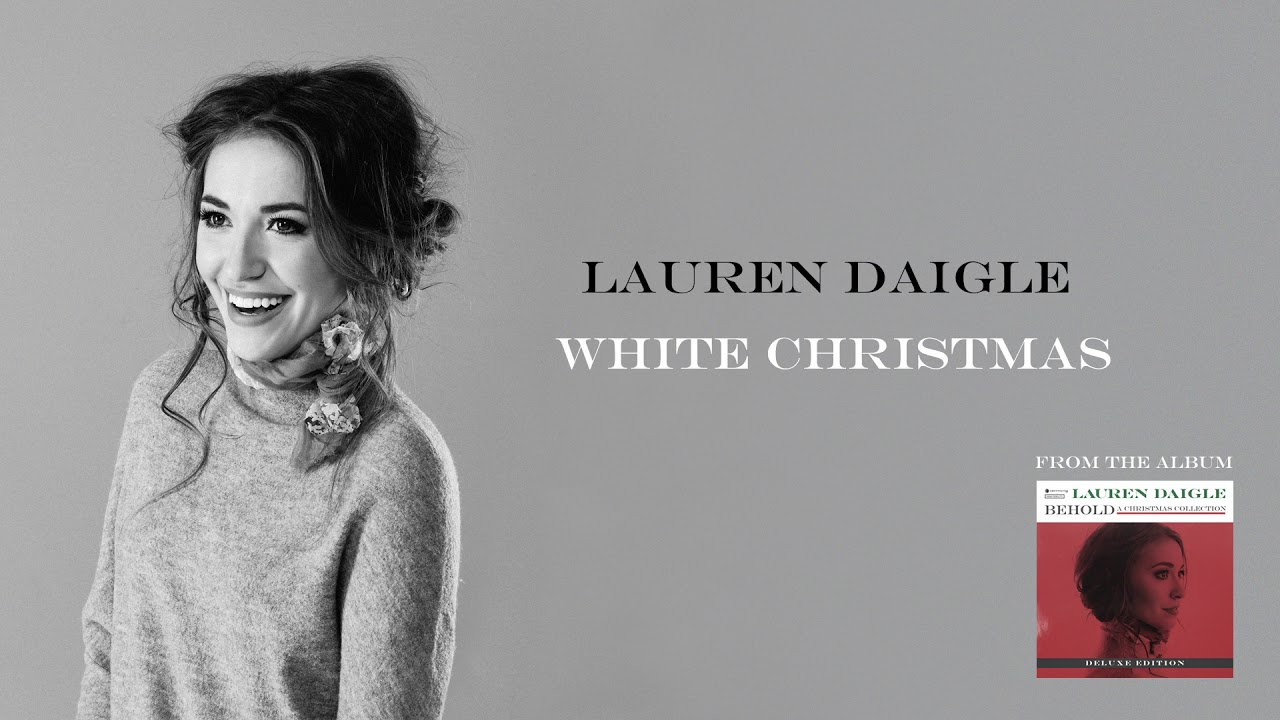 lauren daigle white christmas deluxe edition - What Year Did White Christmas Come Out