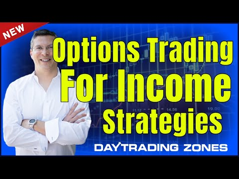 Options Trading For Income Strategies   Day Trading Zones