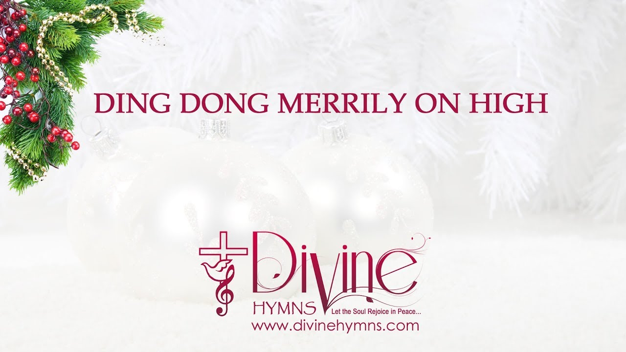 Ding Dong Merrily on High Christmas Song Lyrics Video - Divine Hymns - YouTube